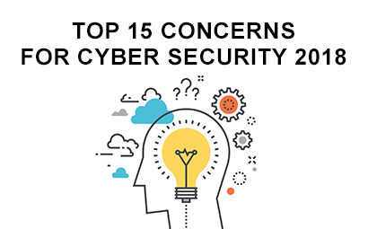 Top 15 Concerns for Cyber Security in 2018