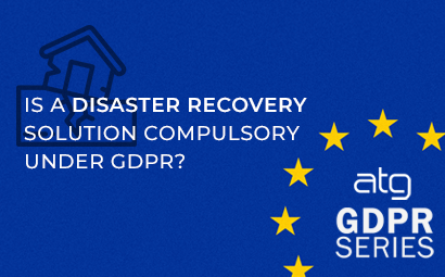 Is a Disaster Recovery Solution Compulsory Under GDPR?